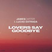 James Carter: Lovers Say Goodbye