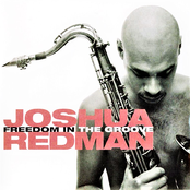 Joshua Redman: Freedom in the Groove