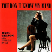 Banu Gibson: You Don't Know My Mind