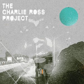 Charlie Ross: The Charlie Ross Project