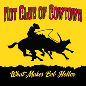 Hot Club of Cowtown: What Makes Bob Holler