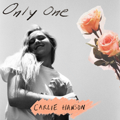 Carlie Hanson: Only One