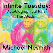 Michael Nesmith: Infinite Tuesday: Autobiographical Riffs