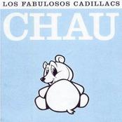 Los Fabulosos Cadillacs: Chau