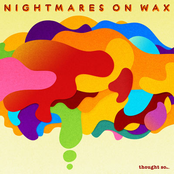 Nightmares On Wax: Thought So…