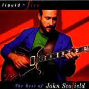 Liquid Fire: The Best of John Scofield
