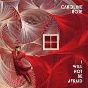 Caroline Rose: I Will Not Be Afraid