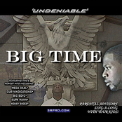 Big Time: Undeniable