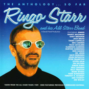 Ringo Starr and His All Starr Band: The Anthology... So Far