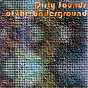 Dirty Sounds Of The Underground