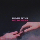 Chelsea Cutler: Out of Focus