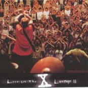 Live in the X Lounge II