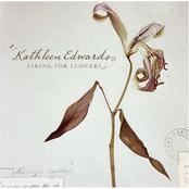 Kathleen Edwards: Asking For Flowers