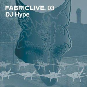 FabricLive 03: DJ Hype