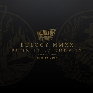Eulogy MMXX - Burn It / / Bury It Double a Side