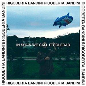 In Spain We Call It Soledad - Single