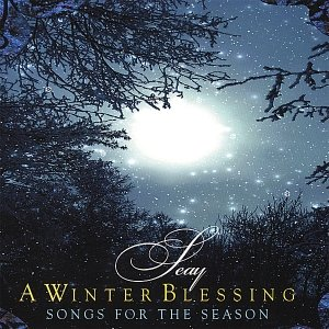 A Winter Blessing: Songs For The Season