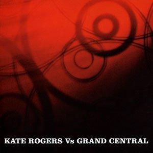 Kate Rogers vs Grand Central