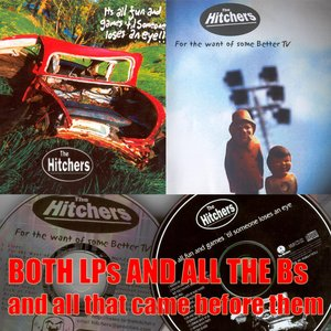 It's All Fun & Games Til Someone Loses an Eye/For the Want of Some Better TV -Both Lps, All the Bs and All That Came Before Them