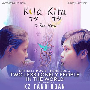 "Two Less Lonely People in the World (Official Movie Theme Song Of ""Kita Kita"")"