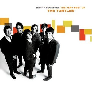 Happy Together: The Very Best Of The Turtles