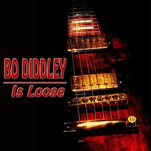 Bo Diddley Is Loose (45 Original Songs Remastered)