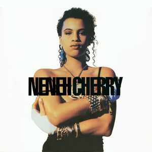 Neneh Cherry - Raw Like Sushi - Lyrics2You