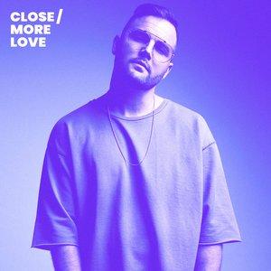 Close / More Love