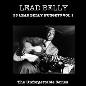 25 Lead Belly Nuggets Vol 1