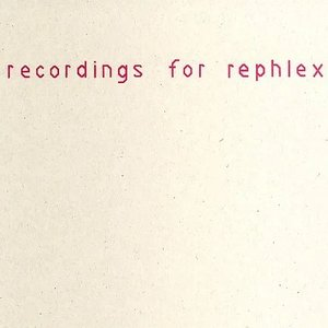 Recordings For Rephlex
