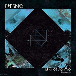 Fresno 15 Anos ao Vivo (Deluxe)
