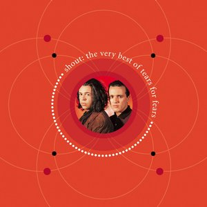 Shout: The Very Best Of Tears For Fears