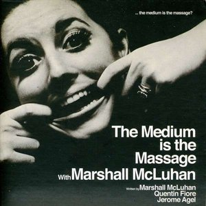 The Medium Is The Massage: With Marshall McLuhan