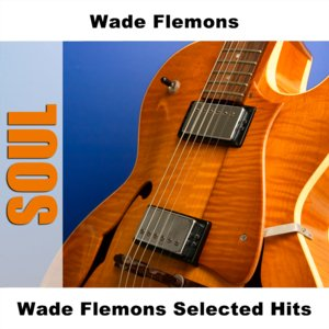 Wade Flemons Selected Hits