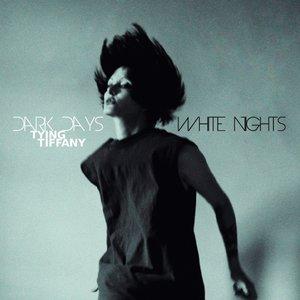 Dark Days, White Nights