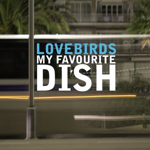 Lovebirds Presents My Favourite Dish (15 Most Influencial House Tunes)