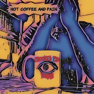 Hot Coffee and Pain