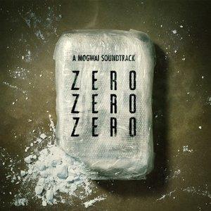 ZEROZEROZERO (A Mogwai Soundtrack)