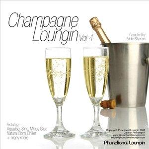 Champagne Loungin Vol 4