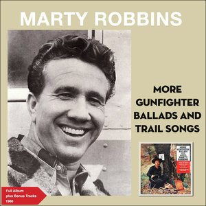 More Gunfighter Ballads and Trail Songs (Full Album Plus Bonus Tracks 1960)