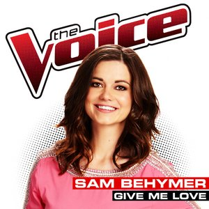 Give Me Love (The Voice Performance) - Single