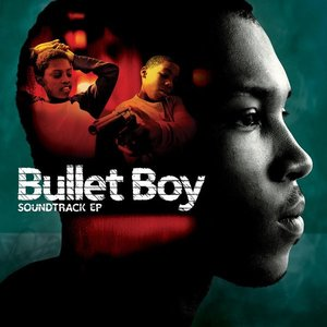 Bullet Boy (Soundtrack from the Motion Picture) - EP
