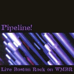 Pipeline! Live Boston Rock on WMBR