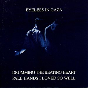 Drumming The Beating Heart / Pale Hands I Loved So Well