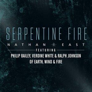 Serpentine Fire (feat. Philip Bailey, Verdine White, and Ralph Johnson)