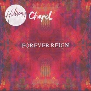 Hillsong Chapel: Forever Reign