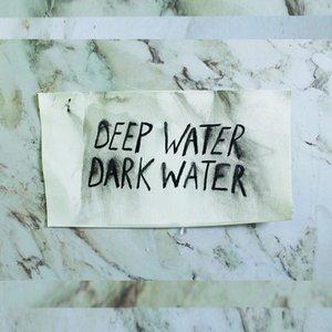 Deep Water Dark Water