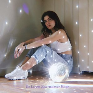 To Love Someone Else