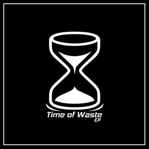 Time of Waste