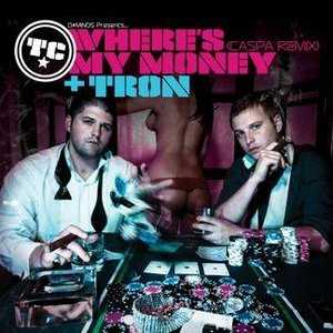 Where's My Money (Caspa remix) / Tron
